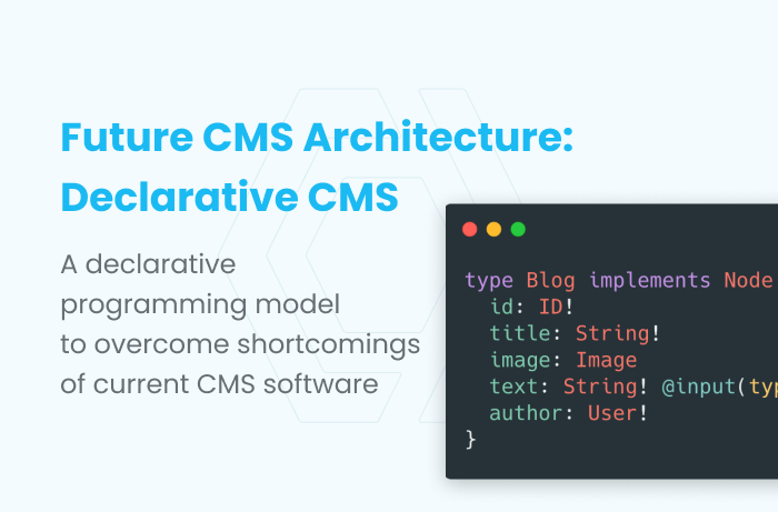 Declarative CMS: The better way to develop digital experiences